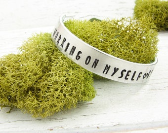 Bracelet with Saying. Working on Myself, By Myself, For Myself. Inspirational Silver Jewelry. Hand Stamped Cuff for Motivation. 003INS