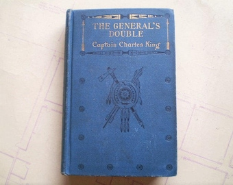 The General's Double - 1898 - by Captain Charles King - A Story of the Army of the Potomac - Illustrated - Antique Novel