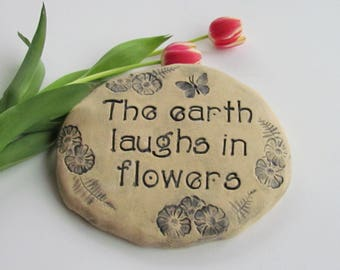 The earth laughs in flowers. Garden stone / Mothers day gift. Ceramic art tile with stamped text. Butterfly art for the home or outdoors