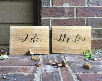 I do, Me, too Wedding Signs on Reclaimed Wood