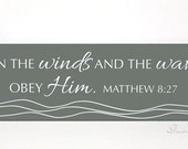 Custom sign - Bible verse sign - Even the winds and the waves obey Him Matthew 8:27  - Wood Sign, custom sign, scripture