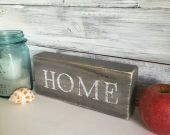 Wood HOME sign/block, farmhouse decor, rustic, Mother's Day gift, gray and white