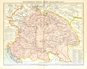 1896 Original Antique Map of the Kingdom of Hungary in 1490, by the Time of the Death of Matthias Corvinus
