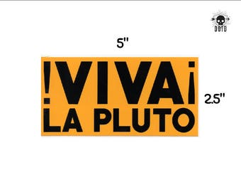 Viva La Pluto sticker - space planet science - opaque decal - bumper sticker laptop decal geek gift make america smart again
