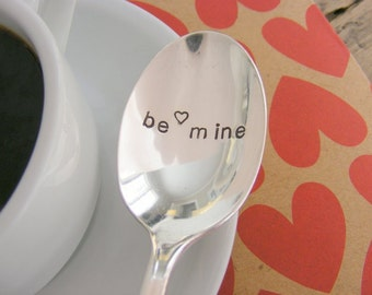 Be Mine Spoon Valentines Day Spoon Hand Stamped Coffee Spoon