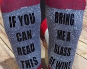 Wine socks, personalized socks, if you can read this bring me a glass of wine socks, if you can read this socks, christmas gift, girls trip