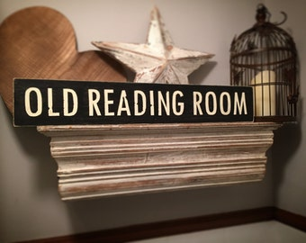 Handmade Wooden Sign - OLD READING ROOM - Rustic, Vintage, Shabby Chic