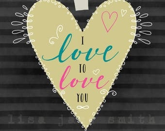 Love print - romance wall art - I love to love you - 8x10 vertical art print