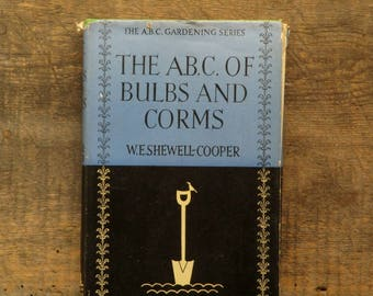 1940s gardening book The A.B.C. of Bulbs and Corms