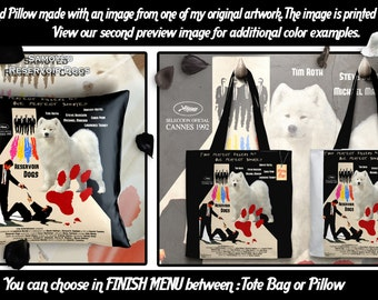 Samoyed Pillow or Tote Bag/Samoyed Art/Dog Tote Bag/Dog Pillow/Dog Art/Custom Dog Portrait/Reservoir Dogs Movie Poster