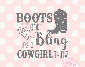 Boots and Bling it's a Cowgirl thing SVG Vector Art, Girls Western Quote Instant Download, silhouette cricut, cuttable art -tds288