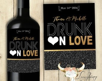 Drunk On Love Engagement Wine Label Save the Date Wine Label Wedding Wine Label PRINTABLE