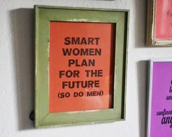 "Women's Rights - Choice - Smart Women Plan for the Future - Papaya Orange 8""x10"" Digital Print"
