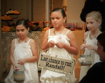 flower girl ring bearer, Last chance to run   You add the name wedding rustic sign