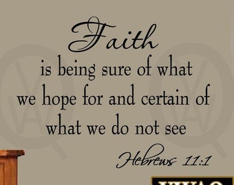 Faith is Being Sure of What We Hope for and Certain of What We Do Not See Wall Decal Hebrews 11:1 Bible Verse VWAQ-V24