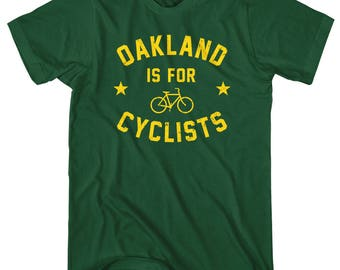 Oakland is for Cyclists T-Shirt - Men and Unisex - XS S M L XL 2x 3x 4x - Cycling Shirt, Bicycle Shirt, Racing Shirt, Bike Shirt, Fitness