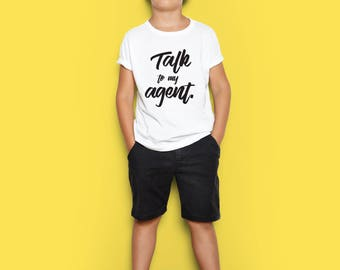Talk to my Agent, Kids or Toddler T-shirt