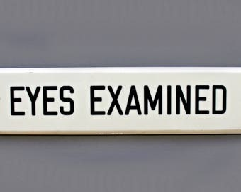 vintage optometry office sign, EYES EXAMINED sign--collectible sign