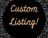 Custom Listing for Brittani M.