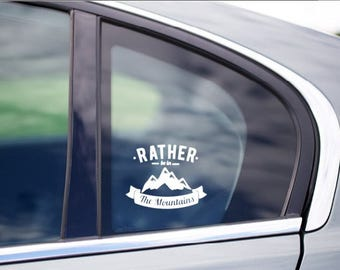 Rather Be In The Mountains Car Window Vinyl Decal Cling