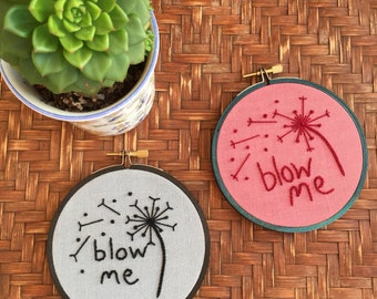 """Hoop Art """"Blow Me"""" • Embroidered Bratty Dandelion • Hand Embroidery Wall Hanging / Home Decor • 4"""" Hoop Frame"""