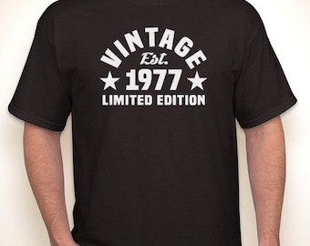 Vintage Est. 1977 (or any year) Limited Edition 40th birthday T-shirt — Any color/Any size - Adult S, M, L, XL, 2XL, 3XL, 4XL, 5XL