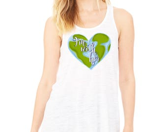 Mother Earth Women's Flowy Racerbank Tank Top ~ I'm With Her Shirt ~ Save the Planet Tee ~ Go Green Tee Shirt ~ Recycle Tank Top ~ Resist Te
