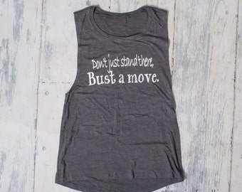 Don't just stand there, Bust a move! workout shirt