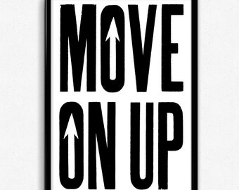 MOVE ON UP - Bold Typographic Screen Print