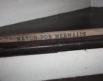Hand Made Driftwood Wood Burned Sign, Wall Hanging, Watch For Mermaids,  Beach Art, Home Decor, Cottage Chic, Beach House, Ready to Hang