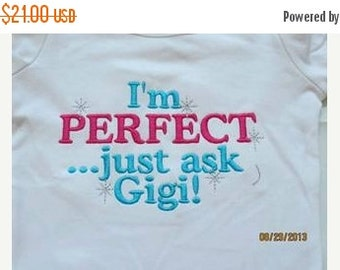 20% OFF Entire Shop I'm PERFECT ...just ask Gigi! Custom saying embroidered t-shirt or one piece w/snaps, boys girls