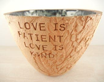 Corinthians 13:4-8 / Love is Patient, Love is Kind  -  Pottery Bowl / Spiritual Gift / Pottery Bowl / Wedding Gift / Anniversary Gift