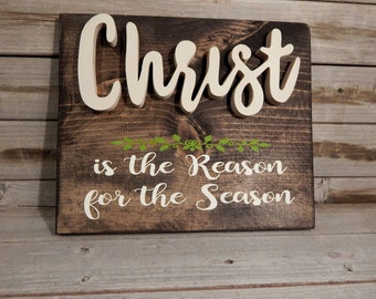 Christ is the Reason for the Season ... Christmas decor ... Christmas sign