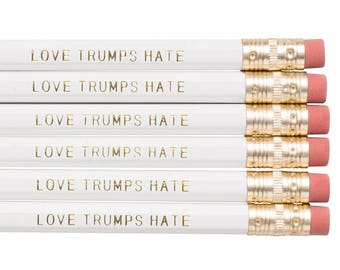 LOVE TRUMPS HATE pencil set. Back to school supplies. Politcal pencils. Anti-trump pencil set. Office accessories. Funny pencil set.