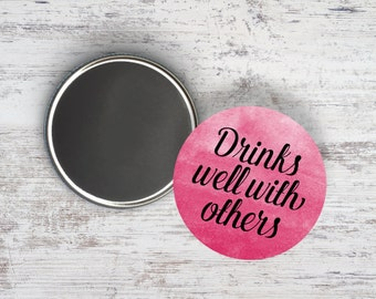 """Drinks Well With Others 2.25"""" Magnet"""