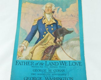 "Historic 1932 Sheet Music, Geo. M. Cohan, ""Father of the Land We Love"", 200th Bicentennial George Washington's Birthday"