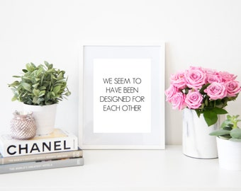 We Seem to Have Been Designed for Each Other Digital Quote Art Fashion Instant Download Print