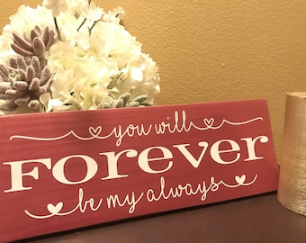 You will Forever be My Always, Inspirational Quote, Love Sign, Valentines Day Gift, Engagement, Wedding Sign Decor, Beach  Summer Decor