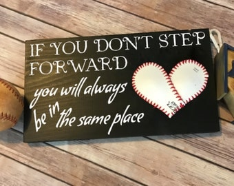 If you don't step forward, you will always be in the same, Baseball/Softball Sign Decor, Inspirational Quote, Baseball Heart Yellow Softball