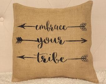 Embrace your tribe Burlap Pillow