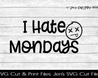 I Hate Mondays Quote SVG Cut File, SVG files for Die Cutting Machines- Vinyl htv Clip art - Commercial use