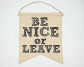 Be Nice or Leave- Banner
