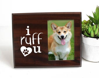 Pet Gift Dog Picture Frame I Ruff You
