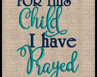 For this Child I have Prayed Embroidery Design Machine Embroidery Design Bible Scripture Verse Embroidery Design 1 Samuel 1:27