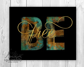 Be Free Typography Print, Be Art Print, Be, Inspirational Quote, Black Gold Art, Be Free Quote, Inspirational Be You Print. Be You Poster
