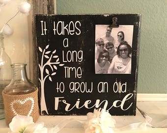 Friend Photo Frame Gift | BFF Frame Sign | It takes a long time to grow a friend frame | Bridal Party Gift | Bridesmaids Gift