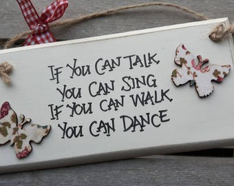 Handmade shabby chic wooden plaque Handwritten with an inspirational quote - If you can talk you can sing ...