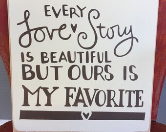 """Every Love Story/ Painted Wood/Sign/ Wedding/ Bridal Shower/ Home Decor/12""""x 12""""/ Simplegalz"""