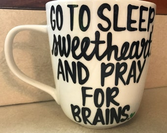 Golden Girls coffee mug quotes Go to sleep, pray for brains- Blanche Rose Dorothy Sophia- Stay Golden- Thank you for being a friend coffee