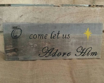 Wood sign Christmas decor, Rustic sign,  Oh Come Let Us Adore Him, hand painted reclaimed pallet wood plaque, Primitive Christmas song sign